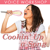 Cookin' Up a Song Voice Workshop